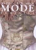 XVIIIe - XIXe siècle mode féminine - Jacqueline Chiappetta