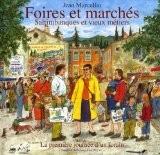Foires et marchés : Saltimbanques et vieux métiers ; suivi de La première journée d'un forain - Jean Marcellin