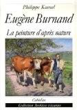 Eugène Burnand 1850-1921 : La peinture d'après nature - Philippe Kaenel