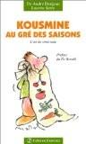 Kousmine au gré des saisons : L'Art de vivre sain - André Denjean