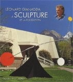 Léonard Gianadda, la Sculpture et la Fondation - Daniel Marchesseau