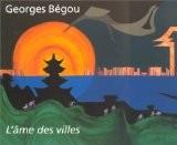 L'Ame des villes - Georges Bégou