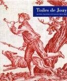 Toiles de Jouy : Les toiles imprimées en France de 1760 à 1830 - Sarah Grant