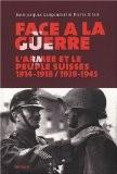 Face à la guerre : L'armée et le peuple suisses, 1914-1918 / 1939-1945 - Jean-Jacques Langendorf