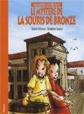 Le mystère de la souris de bronze : Une aventure d'Antoine & Léa - Sophie Michaud