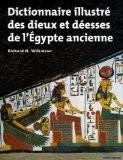 Dictionnaire illustré des dieux et déesses de l'Egypte ancienne - Richard H. Wilkinson