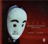 Sila : mythologie et métamorphoses dans l'art inuit - Michel Noël