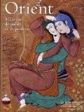Orient- Mille ans de poésie et de peinture - Collectif