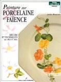 Peinture sur porcelaine et faïence - Jackie Bienvenu