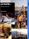 Le pastel : questions-réponses - D. Cuthbert