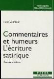 Commentaires et humeurs : L'écriture satirique - Henri Montant