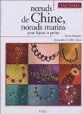 Noeuds de Chine, noeuds marins pour bijoux et perles - Denise Hoerner