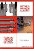 Détails de mode à la loupe : Tome 4, Cols, manches, parementures, entoilages et doublures, édition bilingue français-anglais - Claire Wargnier