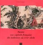 Nantes : une capitale des indiennes au XVIIIe siècle - Céline Cousquer