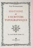 Histoire de l'écriture typographique tome 2 : Le XVIIIe siècle - Yves Perrousseaux