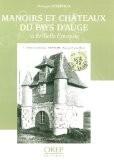 Manoirs et Chateaux du Pays d'Auge à la Belle Epoque - Philippe Deterville