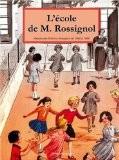 L'Ecole de M. Rossignol : L'imagination pédagogique en images et en couleurs - Philippe Rossignol