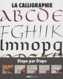La calligraphie : Etape par étape - Mary Noble