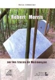 Robert Morris : Sur les traces de Mnémosyne - Katia Schneller