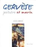 Gervèse : Peintre et marin - Jacques Schirmann