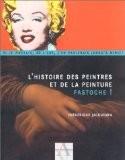 L'Histoire des peintres et de la peinture : Fastoche ! - Frédérique Jacquemin