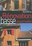 Rénovation basse consommation : Chronique d'un chantier écologique - Roland Dutrey