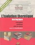 L'isolation thermique écologique : Conception, matériaux, mise en oeuvre - Jean-Pierre Oliva