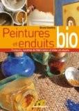 Peintures et enduits bio : Conseils, recettes de fabrication et mise en oeuvre - Bruno Gouttry