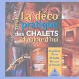 La déco pratique des chalets d'aujourd'hui : Tome 2, Chambres, salles de bains, balcons et toitures - Gilles Lansard