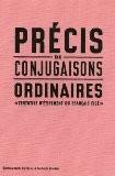 Précis de conjugaisons ordinaires. Tentative d'étirement du Francais figé - Florence Inoué