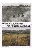 Ma proche banlieue (1DVD) - Patrick Zachmann