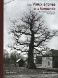 Les vieux arbres de Normandie : Henri Gadeau de Kerville photographe - Henri Gadeau de Kerville