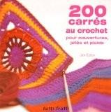200 carrés au crochet : Pour couvertures, jetés et plaids - Jan Eaton