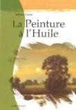 La Peinture à l'Huile - William Palluth