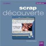 Scrap découverte - Françoise Guirault