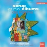 Scrap les mini-albums de Karine - Karine Cazenave-Tapie