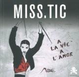 A la vie, à l'amor - Miss.Tic