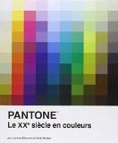 Pantone : une Histoire des Couleurs au XXe Siècle - Léatrice Eiseman