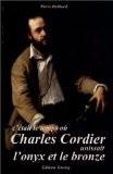 c'était le temps où Charles Cordier unissait l'onyx et le bronze - Pierre Dalibard