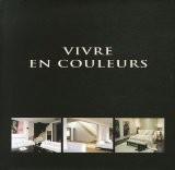 Vivre en couleurs : Edition trilingue français-anglais-néerlandais - Wim Pauwels