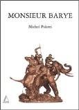 Monsieur Barye - Michel Poletti