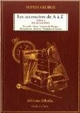 Les accessoires de A à Z : Volume 2 - Sophie George