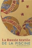 La Russie textile de La Piscine - Bruno Gaudichon
