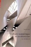 Culture numérique et architecture - Une Introduction - Antoine Picon