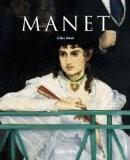 Edouard Manet. Le premier des modernes - Gilles Néret