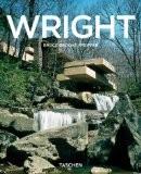 Frank Lloyd Wright (1867-1959) : Construire pour la démocratie - Peter Gössel