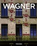 Otto Wagner 1841-1918 : Précurseur de l'architecture moderne - August Sarnitz