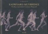 Eadweard Muybridge: The Complete Locomotion Photographs - Hans-Christian Adam