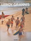 LeRoy Grannis : Surf Photography of the 1960s and 1970s - Steve Barilotti