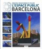 Renover transformer et utiliser l'espace public Barcelona - Carles Broto